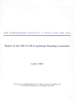 The Atmospheric Sciences: A vision for 1989-1994; Report of the NSF-UCAR Long-range Planning Committee
