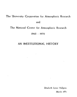 The University Corporation for Atmospheric Research and the National Center for Atmospheric Research, 1960-1970: An Institutional History