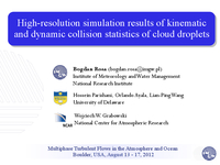 High-resolution simulation results of kinematic and dynamic collision statistics of cloud droplets
