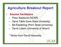 Presentation, UCAR Members' Meeting Forum Break-Out Group on Agriculture Report, October 2008