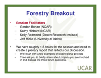 Presentation, UCAR Members' Meeting Forum Break-Out Group on Forestry Goals and Questions, October 2008