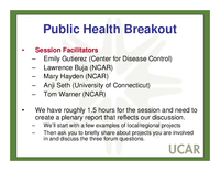 Presentation, UCAR Members' Meeting Forum Break-Out Group on Public Health Goals and Questions, October 2008