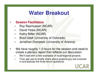 Presentation, UCAR Members' Meeting Forum Break-Out Group on Water Goals and Questions, October 2008