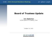 Presentation, UCAR Board of Trustees Chair's Report, October 2015