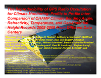 The reproducibility of GPS radio occultation for climate monitoring: Profile to profile inter-comparison of CHAMP climate bending angle, refractivity, temperature, and geo-potential height records 2002-2008 from different data centers [presentation]