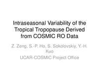 Intraseasonal variability of the tropical tropopause derived from COSMIC RO data [presentation]