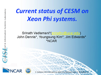 Current status of CESM on Xeon Phi systems [presentation]
