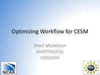 Optimizing workflow for CESM [presentation]