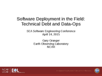 Software deployment in the field (technical debt and data-ops)