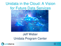 Unidata in the cloud: A vision for future data services [presentation]