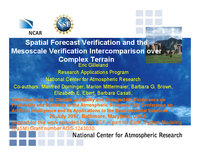Spatial forecast verification and the mesoscale verification intercomparison over complex terrain