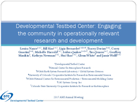 Developmental Testbed Center: Engaging the community in operationally relevant research and development