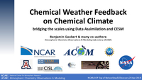 Chemical weather feedback on chemical climate: Bridging the scales using Data Assimilation and CESM