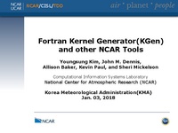 Fortran Kernel Generator(KGen) and other NCAR tools