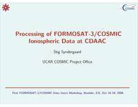 Processing of FORMOSAT-3/COSMIC ionospheric data at CDAAC [presentation]