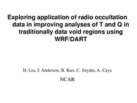 Exploring application of radio occultation data in improving analyses of T and Q in traditionally data void regions using WRF/DART [presentation]