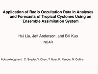 Application of radio occultation data in analyses and forecasts of tropical cyclones using an ensemble assimilation system [presentation]