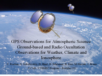 GPS observations for atmospheric science ground-based and radio occultation observations for weather, climate and ionosphere [presentation]