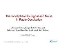 The Ionosphere as signal and noise in radio occultation [presentation]