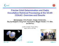 Precise orbit determination and radio occultation retrieval processing at the UCAR CDAAC: Overview and Results [presentation]