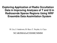 Exploring the application of radio occultation data in improving analyses of temperature and moisture over traditional data void regions with the WRF/DART ensemble data assimilation system [presentation]