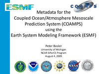 Metadata for the Coupled Ocean/Atmosphere Mesoscale Prediction System (COAMPS) using the Earth System Modeling Framework [presentation]