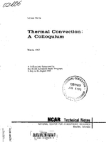 Thermal Convection: A Colloquium, Sponsored by the NCAR Advanced Study Program, 5 July to 12 August, 1966