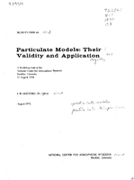 Particulate Models: Their Validity and Application; A Workshop Held at the National Center for Atmospheric Research, Boulder, Colorado, 21 August 1970