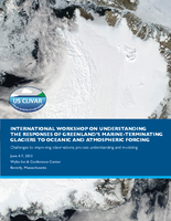 International Workshop on Understanding the Responses of Greenland's Marine-Terminating Glaciers to Oceanic and Atmospheric Forcing: Challenges to improving observations, process understanding, and modeling